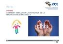 Comment améliorer la détection de la maltraitance infantile ?